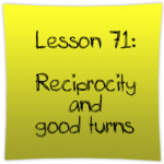 Reciprocity and good turns
