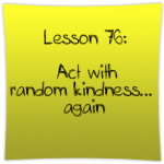 Act with random kindness… again