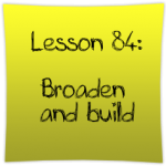 Broaden and build