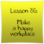 Make a happy workplace