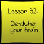 De-clutter your brain