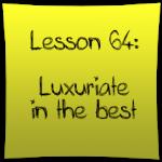 Luxuriate in the best