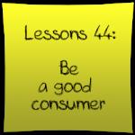 Be a good consumer