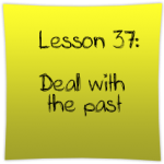 Deal with the past