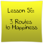 3 Routes to happiness