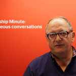 Leadership Minute: Courageous Conversations by François Moscovici